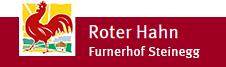 Roter Hahn Furnerhof Steinegg